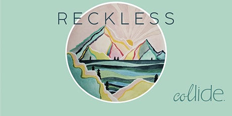 Collide Conference: Reckless tickets