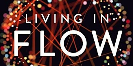 Living in Flow, Synchronicity, and Wholeness workshop tickets
