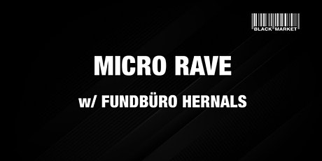 MICRO RAVE #13 w/ FUNDBÜRO HERNALS Tickets