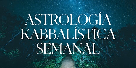 Astrología Kabbalística Semanal  | Rachel Itic bilhetes