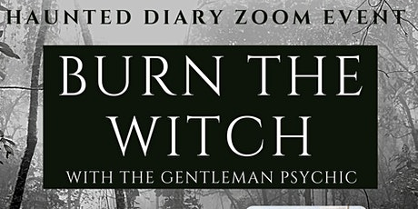 Burn the witch with the gentleman Psychic tickets