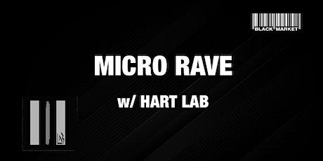 MICRO RAVE #14 w/ HART LAB Tickets