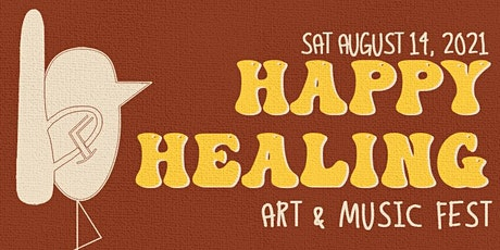 Happy Healing Art & Music Festival tickets