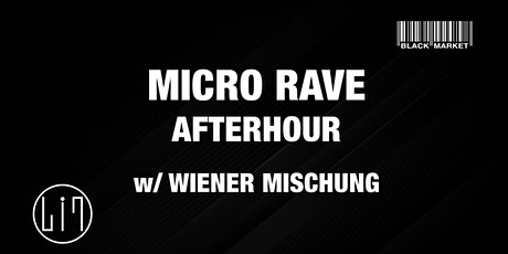MICRO RAVE AFTERHOUR #14 w/ WIENER MISCHUNG Tickets