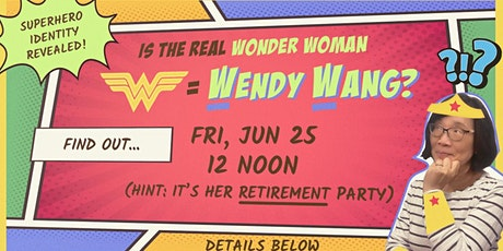 Wendy Wang is a Superhero! Retirement Party tickets
