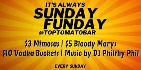 It's Always Sunday Funday @TopTomatoBar tickets