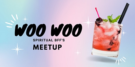 Woo Woo: spiritual bff's meetup tickets