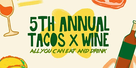 5th Annual Tacos x Wine tickets