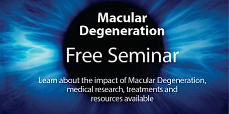 Free Seminar on Macular Degeneration tickets
