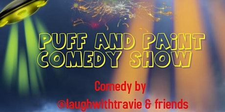 @2muchbytee presents: Puff, Paint and Laughwithtravie and friends tickets