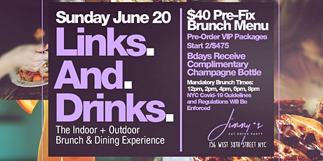 Links N Drinks,  Sunday Brunch x Day Party, Bdays FREE Champagne Bottle tickets