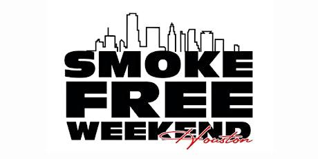Smoke Free Weekend Houston Texas! tickets