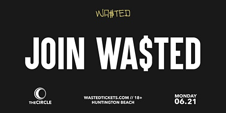 Orange County: Join the Wasted Presents  Team tickets