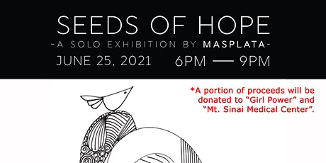 Opening: Seeds Of Hope- A Solo Exhibition by MASPLATA tickets