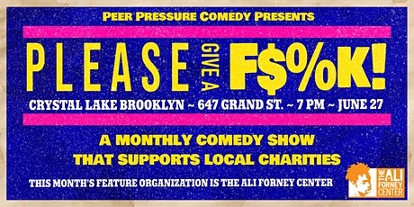 Please Give A F$%k! (A comedy show benefiting Ali Forney Center) tickets