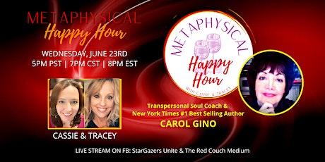 Metaphysical Happy Hour: Transpersonal Soul Coaching with Carol Gino! biglietti
