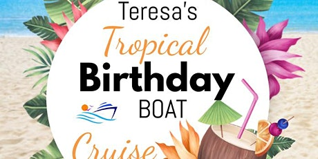 Teresa - NTheknow Tropical Birthday Boat Cruise tickets