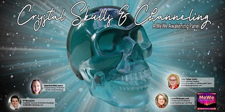 Crystal Skulls & Channeling, a Free Online MeWe Awakening Panel tickets
