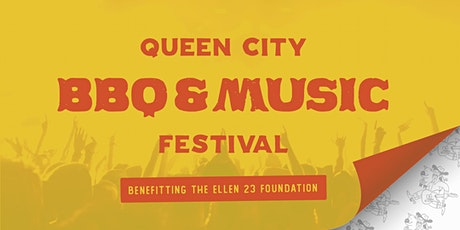 Queen City BBQ Cook Off & Music Festival benefiting The Ellen 23 Foundation tickets