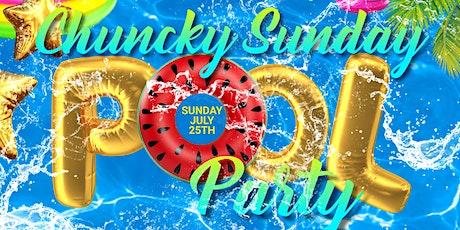 Chunky Sunday Pool Party tickets