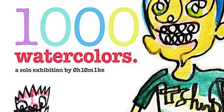 1000 Watercolors Art Exhibition tickets