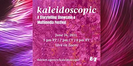 Kaleidoscopic  A Storytelling Showcase & Multimedia Festival tickets