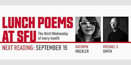 Lunch Poems presents Kathryn Mockler & Michael V. Smith tickets