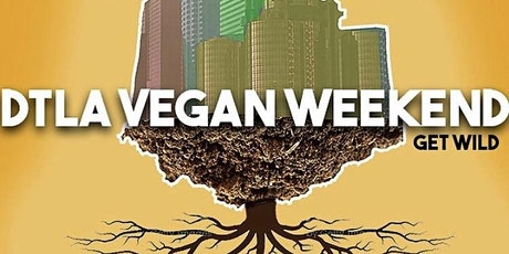 DTLA Vegan Weekend Challenge tickets