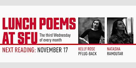 Lunch Poems presents Kelly Rose Pflug-Back & Natasha Ramoutar tickets