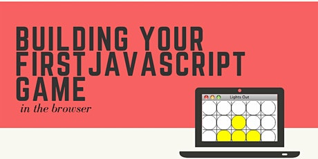 Webinar: Building Your First JS Game in the Browser - Lights Out tickets