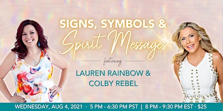 Signs, Symbols & Spirit Messages with Mediums Colby Rebel & Lauren Rainbow tickets