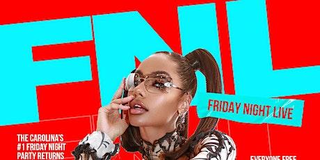 FRIDAY NIGHT LIVE || THE CAROLINAS #1 FRIDAY NIGHT PARTY tickets