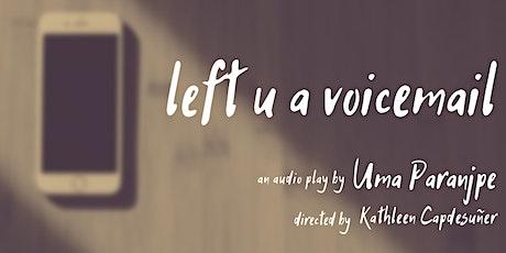 Original Idiots Audio Series Presents: left u a voicemail tickets