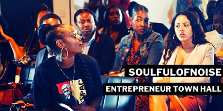 SoulfulofNoise Entrepreneur Town Hall tickets