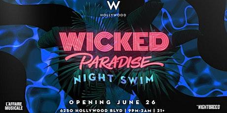 Wicked Paradise  Night Swim @ The W Hollywood tickets