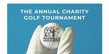 Maxwell's House of Abilities  Annual Golf Tournament tickets