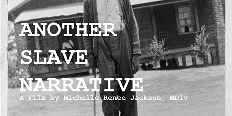 Juneteenth Celebration and Virtual Screening of Another Slave Narrative tickets