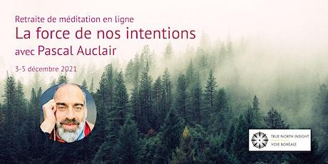 La force de nos intentions avec Pascal Auclair billets