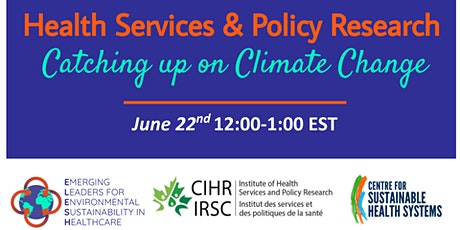 Health Services and Policy Research - Catching up on Climate Change tickets
