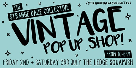 The Strange Daze Vintage Pop-Up @ The Ledge Squamish  - Early Access Pass tickets