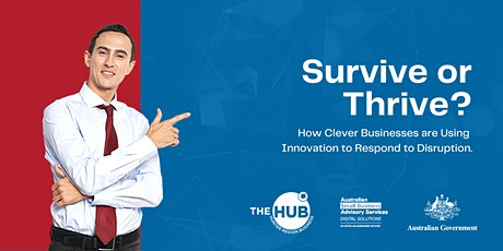 Survive or Thrive?  How Business use Innovation to Respond to Disruption tickets