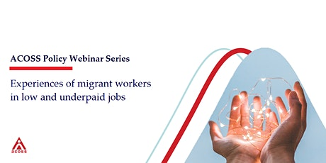 Experiences of migrant workers in low and underpaid jobs tickets