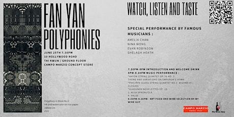 Fan Yan Polyphonies, Watch, listen and taste. tickets