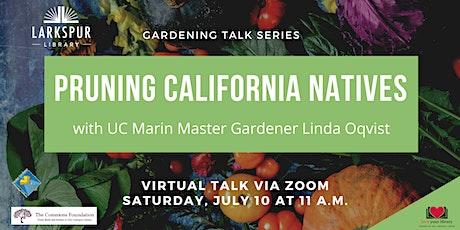 Pruning California Natives with UC Marin Master Gardener Linda Oqvist tickets