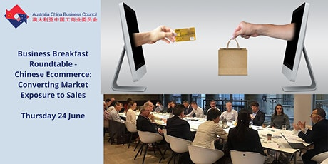Breakfast Roundtable–Chinese Ecommerce: Converting Market Exposure to Sales tickets