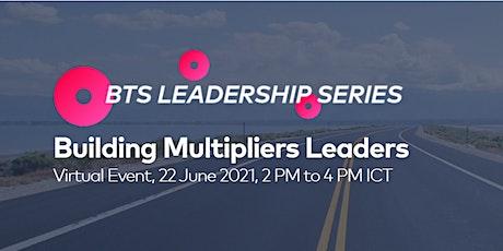 Building Multipliers Leaders tickets