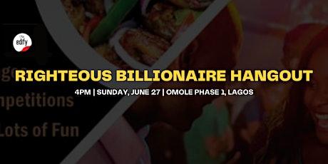 Righteous Billionaire Hangout tickets