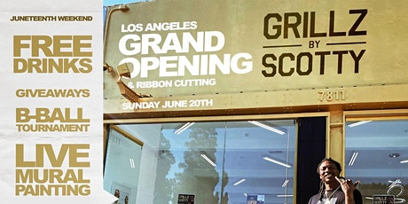GRILLZ BY SCOTTY LA GRAND OPENING tickets