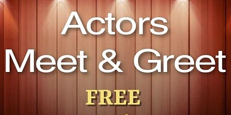 FREE  - In-person, Interactive Actor  Event - Networking & Acting Classes tickets