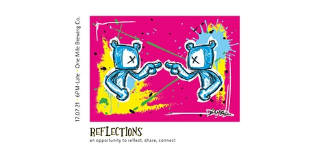 REFLECTIONS - an opportunity to reflect, share, connect tickets